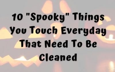 "10 ""Spooky"" Things You Touch Everyday That Need To Be Cleaned"
